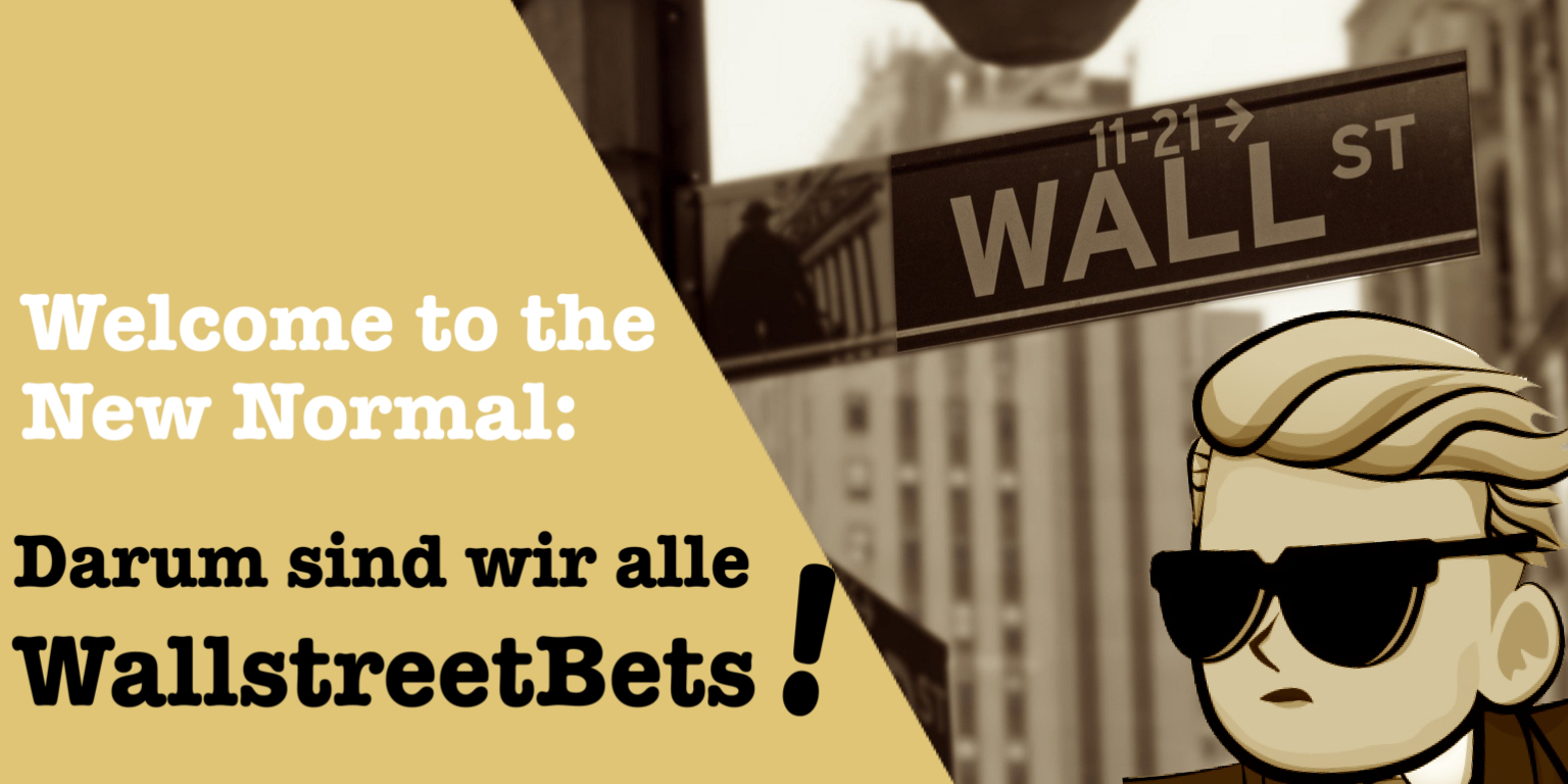 Read more about the article WallstreetBets – Welcome to the New Normal