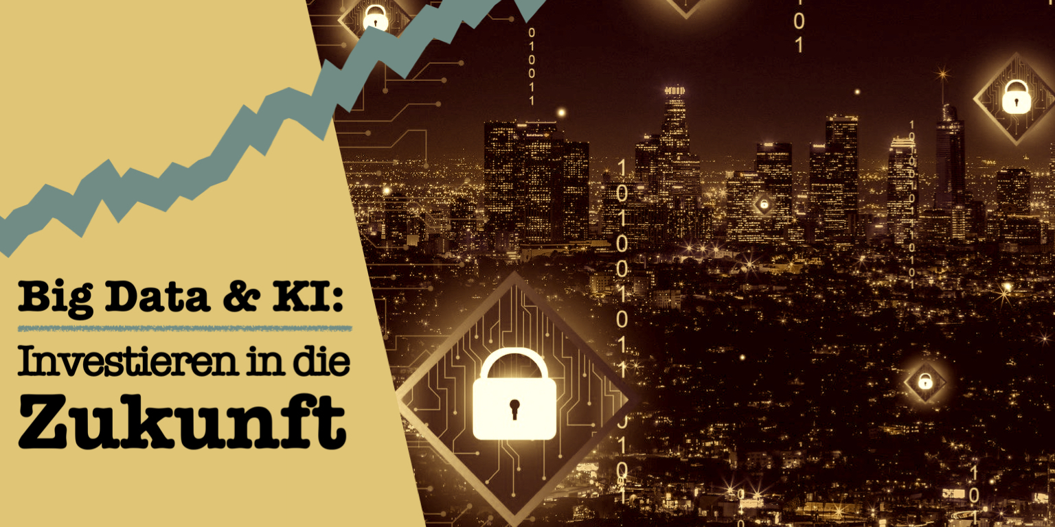Read more about the article Big Data & KI: Investieren in die Zukunft
